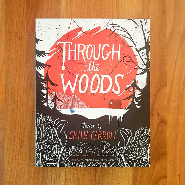 'Through the Woods' - Emily Carroll