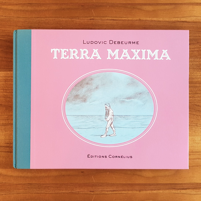 'Terra Maxima' - Ludovic Debeurme