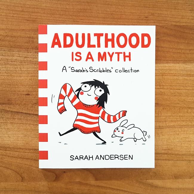 'Adulthood is a myth' - Sarah Andersen