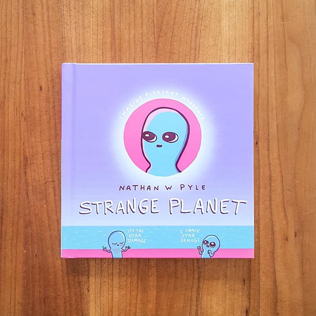 'Strange Planet' - Nathan W. Pyle