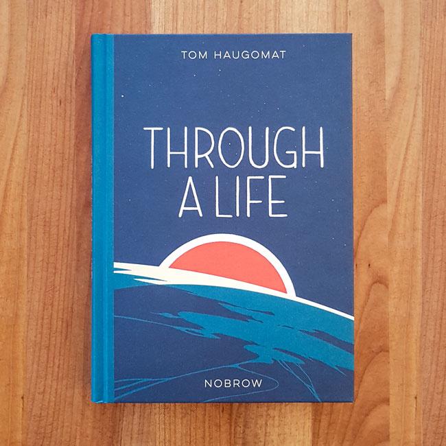 'Through a life' - Tom Haugomat