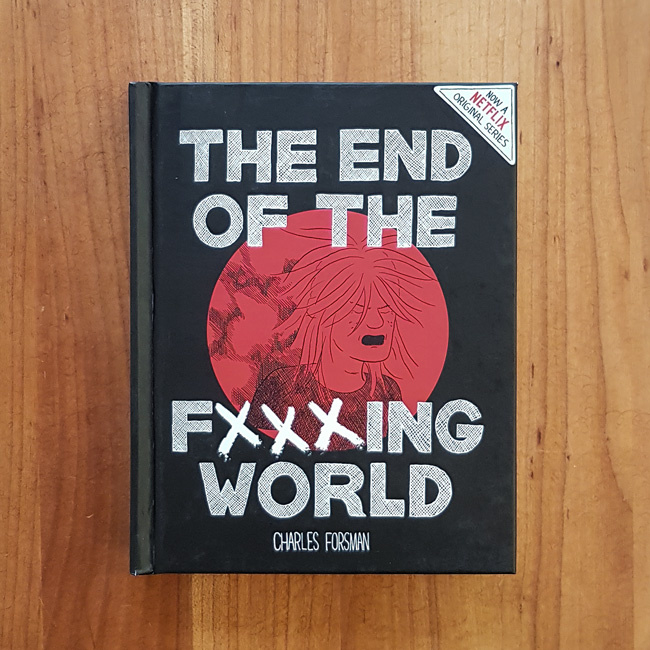 'The End of F***ing World' - Charles Forsman
