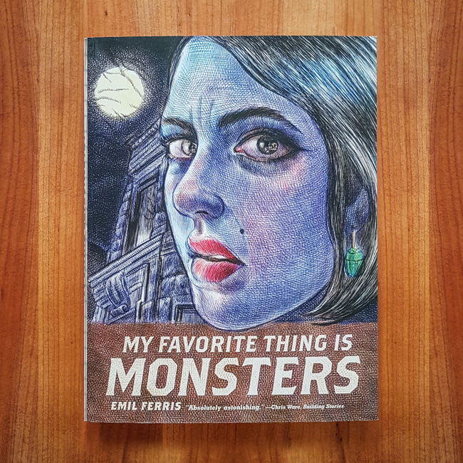 'My Favorite Thing Is Monsters' - Emil Ferris
