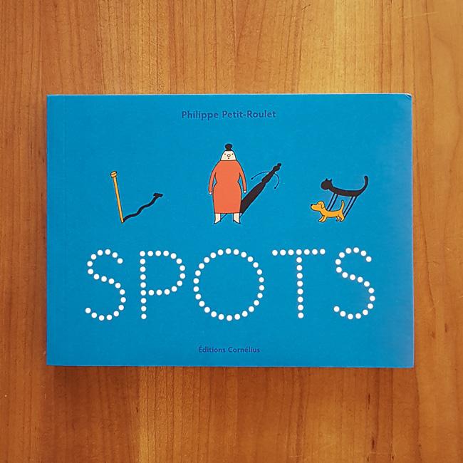 'Spots' - Philippe Petit-Roulet