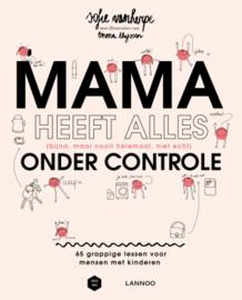 Lannoo | Mama heeft alles (bijna, maar nooit helemaal, niet echt) onder controle