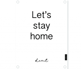 Labelr - Tuinposter - Let's stay home - Wit