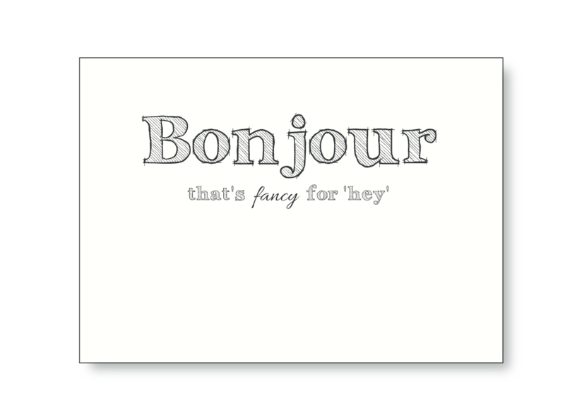 Bonjour that's fancy for 'Hey'