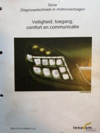 Veiligheid, toegang, comfort en communicatie ISBN 978-90-808907-2-5