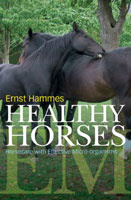 Healthy horses - Horse Care with Effective Micro-organisms - Ernst Hammes