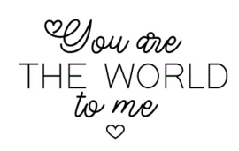 STICKERS | You are the world to me