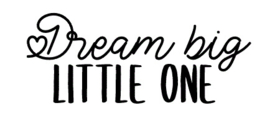 STICKERS | Dream big little one