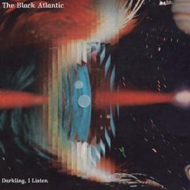 Black atlantic - Darkling, I listen