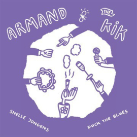 Armand & the Kik - Snelle jongens - Fuck the blues
