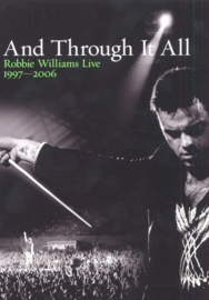 Robbie Williams - And through it all - Live: 1997 - 2006