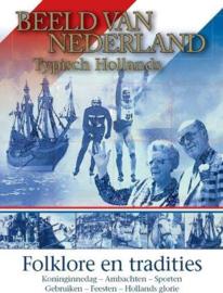 Beeld van Nederland: Typisch Hollands - Koninginnedag en Prinsjesdag