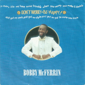 Bobby McFerrin - Don't worry, be happy!
