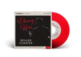 """Danny Vera - Roller coaster (7"""" Red vinyl)"""