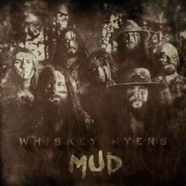 Whiskey Myers - Mud (Limited edition)