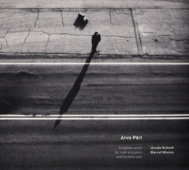 Arvo Pärt - Complete works for violin and piano and for piano solo