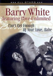 Barry White featuring Love Unlimited - Can't get enough of your love, babe