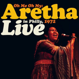 Aretha Franklin - Oh me oh my: Aretha in Philly, 1972 Live