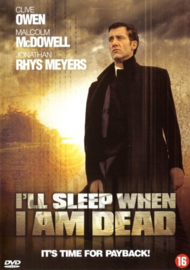 I'll sleep when I am dead