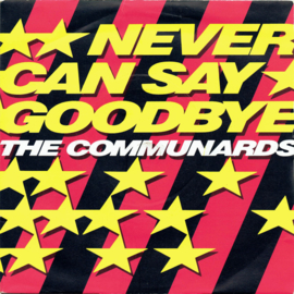 Communards - Never can say goodbye (0440521)