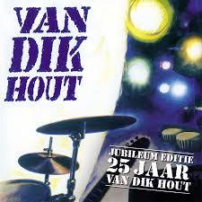 Van Dik Hout - Jubileum Editie 25 jaar Van Dik Hout