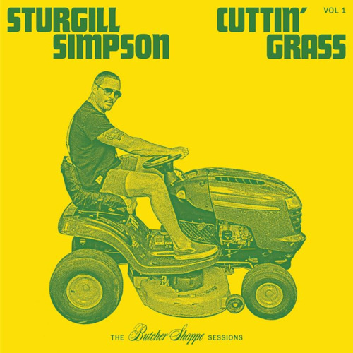 Sturgill Simpson - Cuttin' grass: vol. 1 (Butcher Shoppe Sessions) (Indie-only edition)