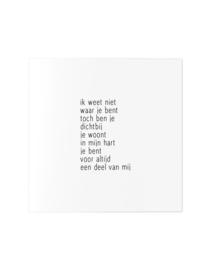 Zoedt Wenskaart met tekst 'Ik weet niet waar je bent..'