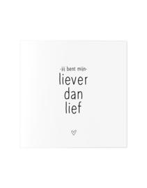 Zoedt Wenskaart met tekst 'Jij bent mijn liever dan lief'