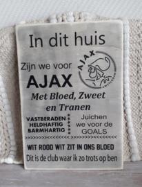 Tekstbord In dit huis zijn we voor Ajax