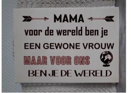 Tekstbord Mama voor de wereld ben je een gewone vrouw