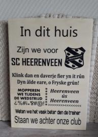 Tekstbord In dit huis zijn we voor SC Heerenveen
