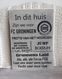 Tekstbord In dit huis zijn we voor FC Groningen