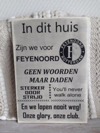 Tekstbord In dit huis zijn we voor Feyenoord