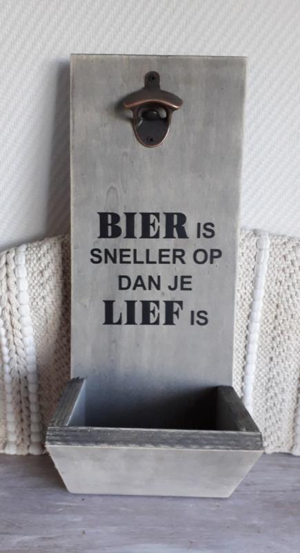 Bieropener met opvangbak met tekst Bier is sneller op dan je lief is