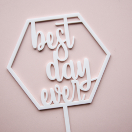 Taarttopper BEST DAY EVER Hexagon