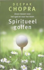 Spiritueel Golfen Zeven Lessen Voor Het Spel En Voor Het Leven ,  D. Chopra
