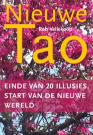 Nieuwe Tao einde van 20 illusies, start van de nieuwe wereld , Rob Vellekoop