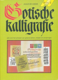 GOTISCHE KALLIGRAFIE Gids voor het schrijven van gotische letters, initialen en versieringen Auteur: Goede
