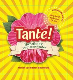 Tante! handboek voor coole tantes , Florien van Basten Batenburg