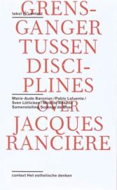 Tekst & context - Over het werk van Jacques Rancière , M-A Baronian+S. Lutticken