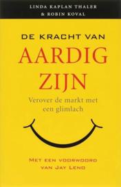 De Kracht Van Aardig Zijn Verover De Markt Met Een Glimlach ,  Linda Kaplan Thaler