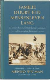 Familie duurt een mensenleven lang De Honderd Mooiste Nederlandse Gedichten Over Vaders, Moeders, Dochters En Zonen , M. Wigman