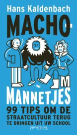 Machomannetjes 99 tips om de straatcultuur terug te dringen uit uw school ,  Hans Kaldenbach