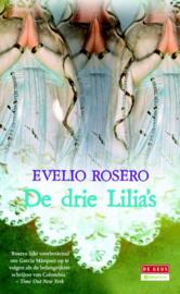 Drie Lilia's , Evelio Rosero