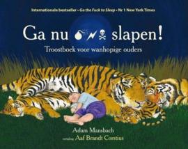 Ga nu slapen! troostboek voor wanhopige ouders ,  Adam Mansbach