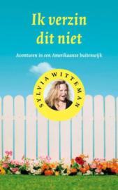 Ik verzin dit niet avonturen in een Amerikaanse buitenwijk , Sylvia Witteman