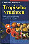 TROPISCHE VRUCHTEN groeiwijzetoepassing kweken en oogsten, B. Nowak & B. Schulz